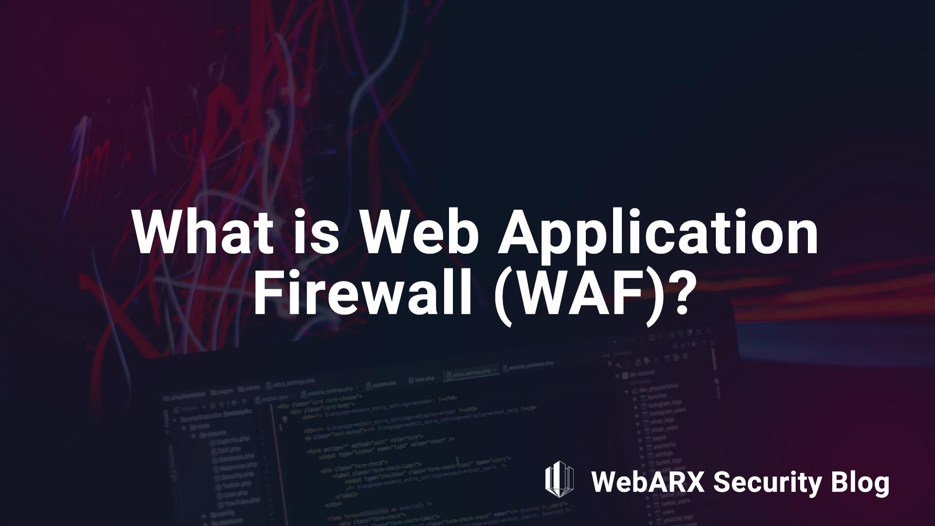 What is Web Application Firewall (WAF)? - WebARX Security