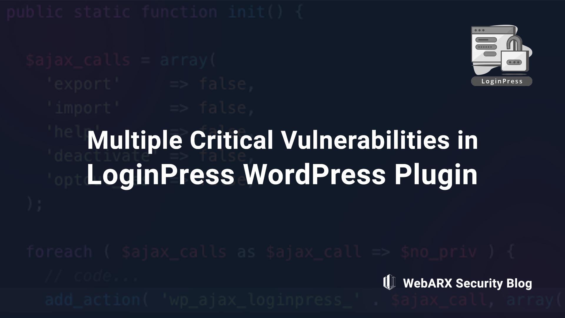 Multiple Critical Vulnerabilities in LoginPress WordPress