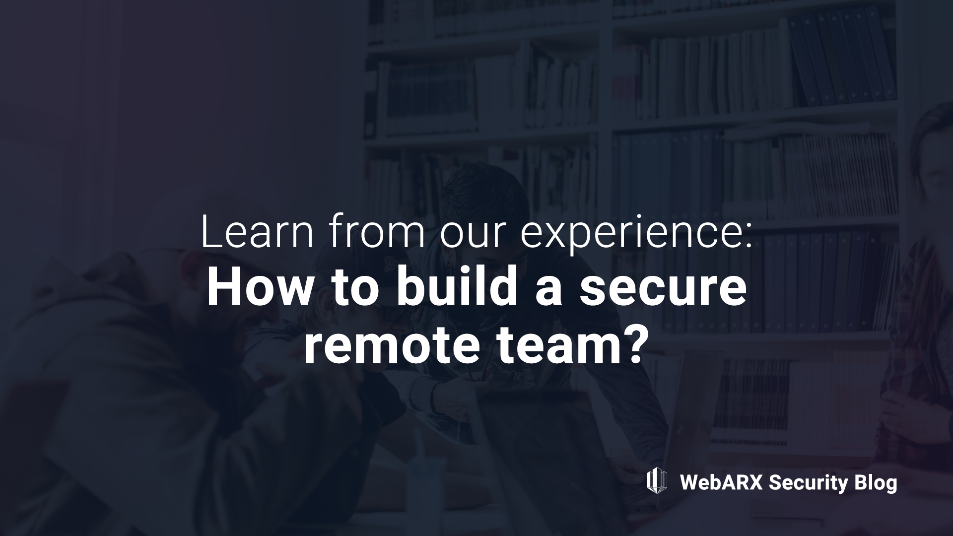 Remote Work Security Guide